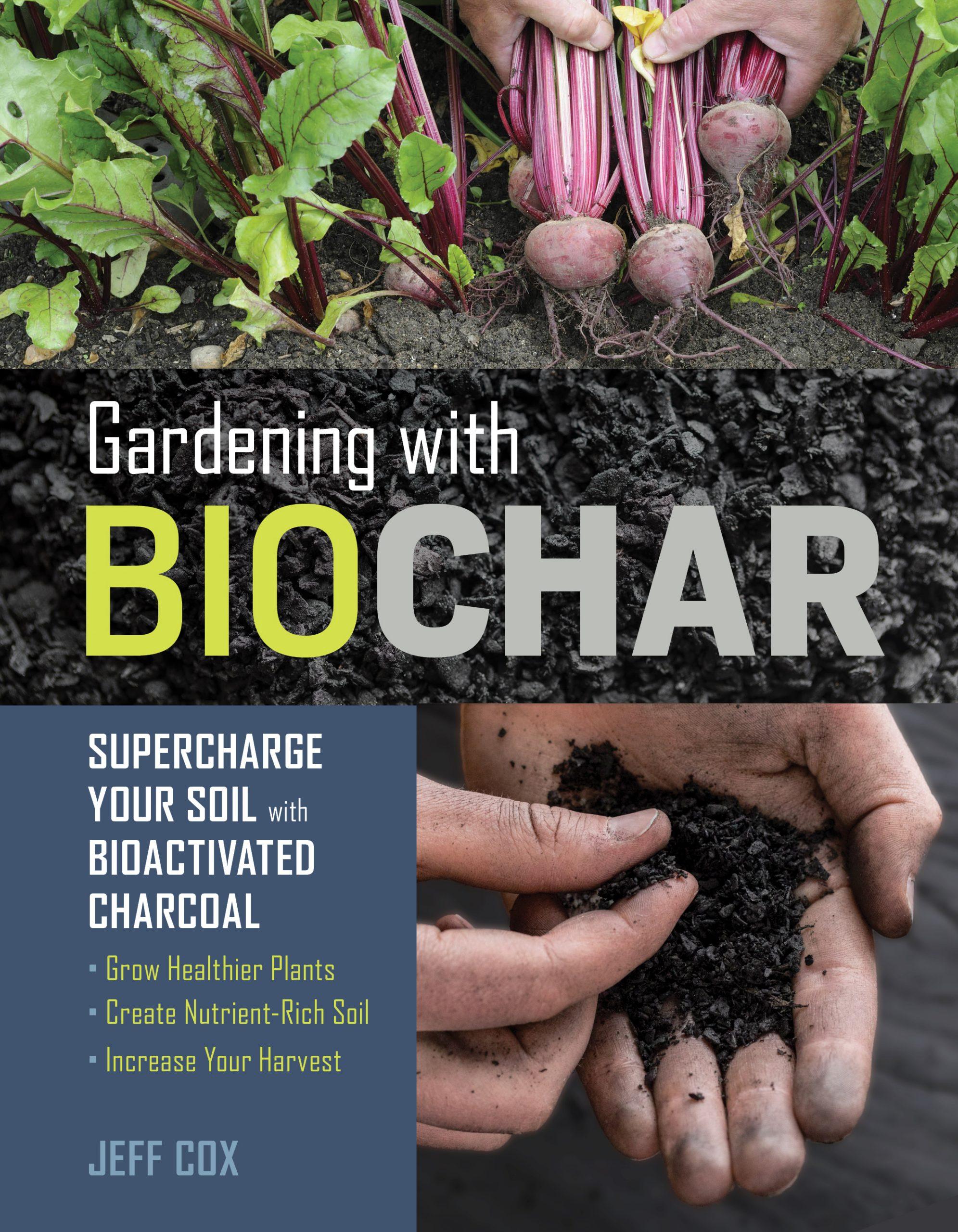 """Jeff Cox, Author of """"Gardening with Biochar"""""""
